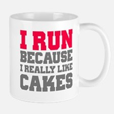 I Run Because I Really Like Cakes Mugs