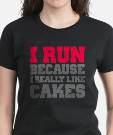 I Run Because I Really Like Cakes T-Shirt