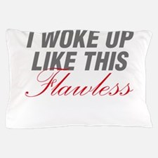 I Woke Up Like This Flawless Workout Pillow Case