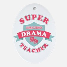 Super Drama Teacher Oval Ornament