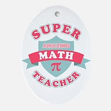 Super Math Teacher Oval Ornament