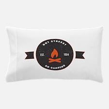 Got Stress? Go Camping. Pillow Case