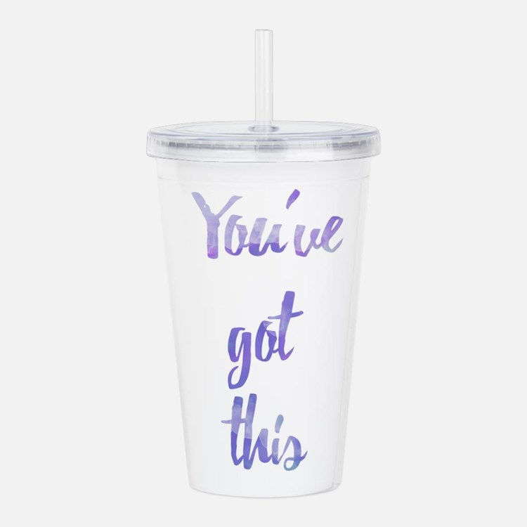 You've Got This Acrylic Double-wall Tumbler