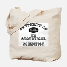 Property of an Acoustical Scientist Tote Bag