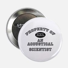"""Property of an Acoustical Scientist 2.25"""" Button ("""