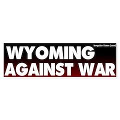 Wyoming Antiwar Bumper Bumper Sticker