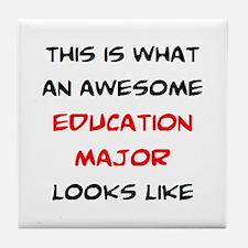awesome education major Tile Coaster