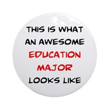 awesome education major Round Ornament