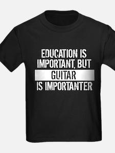 Guitar Is Importanter T-Shirt