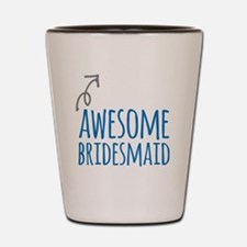 Awesome Bridesmaid Shot Glass