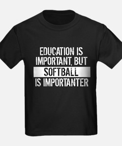 Softball Is Importanter T-Shirt