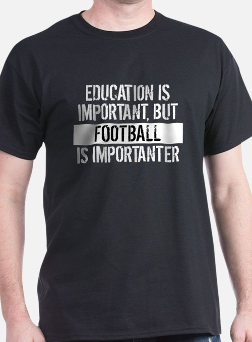 Football Is Importanter T-Shirt