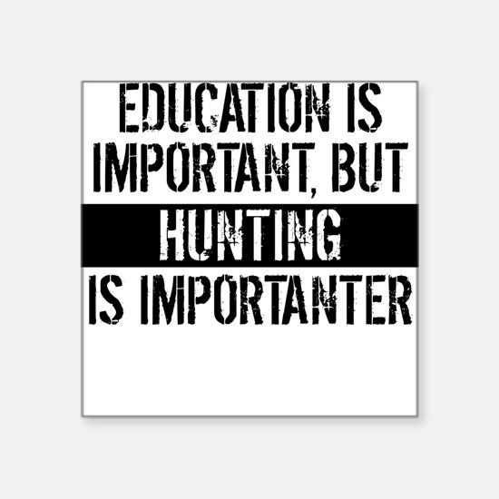 Hunting Is Importanter Sticker