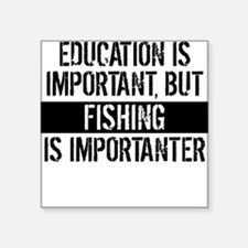 Fishing Is Importanter Sticker