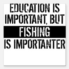 "Fishing Is Importanter Square Car Magnet 3"" x 3"""