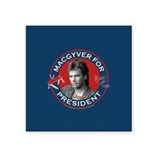 "MacGyver For President Square Sticker 3"" x 3"""