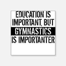 Gymnastics Is Importanter Sticker