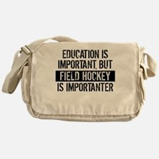 Field Hockey Is Importanter Messenger Bag