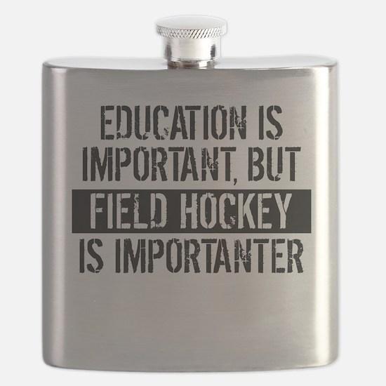 Field Hockey Is Importanter Flask