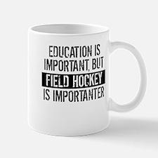 Field Hockey Is Importanter Mugs