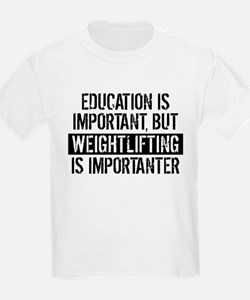 Weightlifting Is Importanter T-Shirt