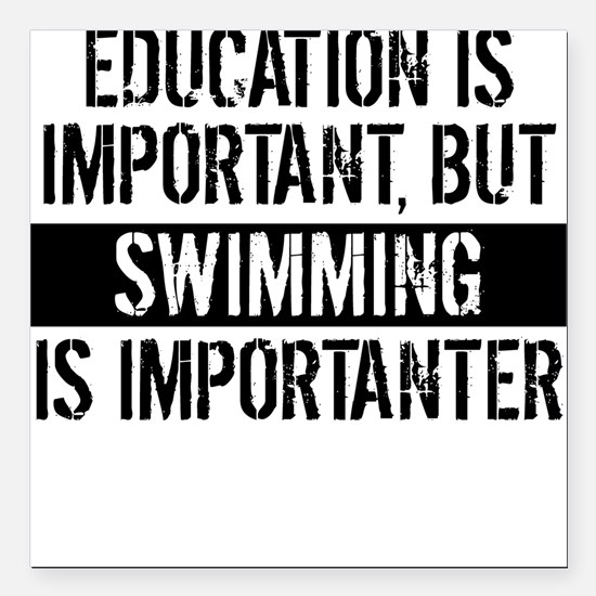 """Swimming Is Importanter Square Car Magnet 3"""" x 3"""""""