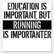 """Running Is Importanter Square Car Magnet 3"""" x 3"""""""