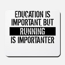 Running Is Importanter Mousepad