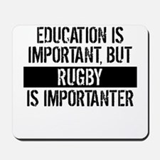 Rugby Is Importanter Mousepad