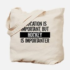 Hockey Is Importanter Tote Bag