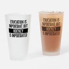Hockey Is Importanter Drinking Glass