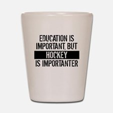 Hockey Is Importanter Shot Glass