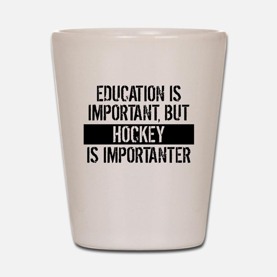 Hockey Is Importanter Shot Glass