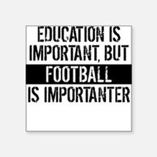 Football Is Importanter Sticker