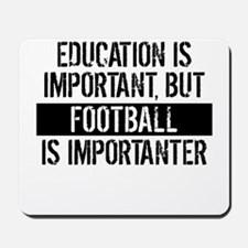 Football Is Importanter Mousepad