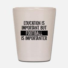 Football Is Importanter Shot Glass