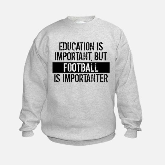 Football Is Importanter Sweatshirt