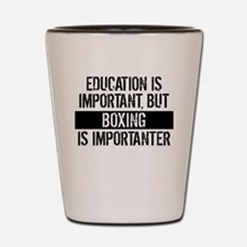 Boxing Is Importanter Shot Glass