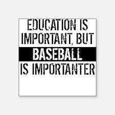 Baseball Is Importanter Sticker