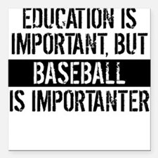 """Baseball Is Importanter Square Car Magnet 3"""" x 3"""""""