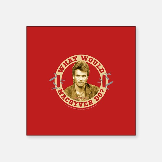 """What Would MacGyver Do? Square Sticker 3"""" x 3"""""""