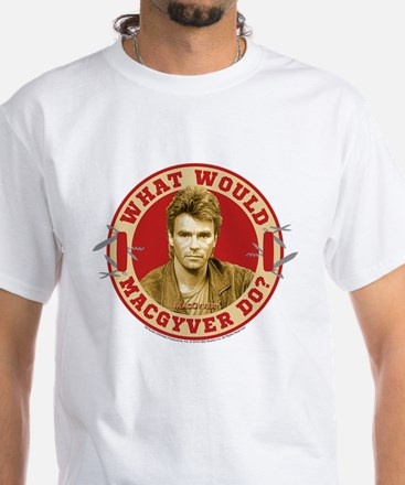 What Would MacGyver Do? White T-Shirt