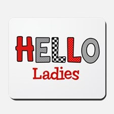 Hello Ladies Mousepad