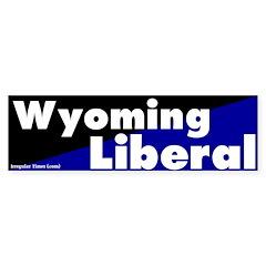 Wyoming Liberal Bumper Bumper Sticker