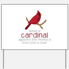 When Cardinal Appears Yard Sign