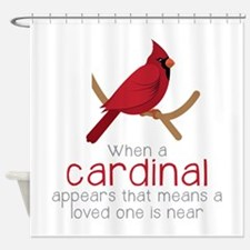When Cardinal Appears Shower Curtain