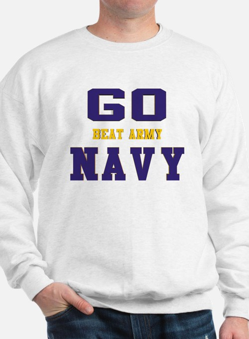Go Navy, Beat Army! Sweatshirt