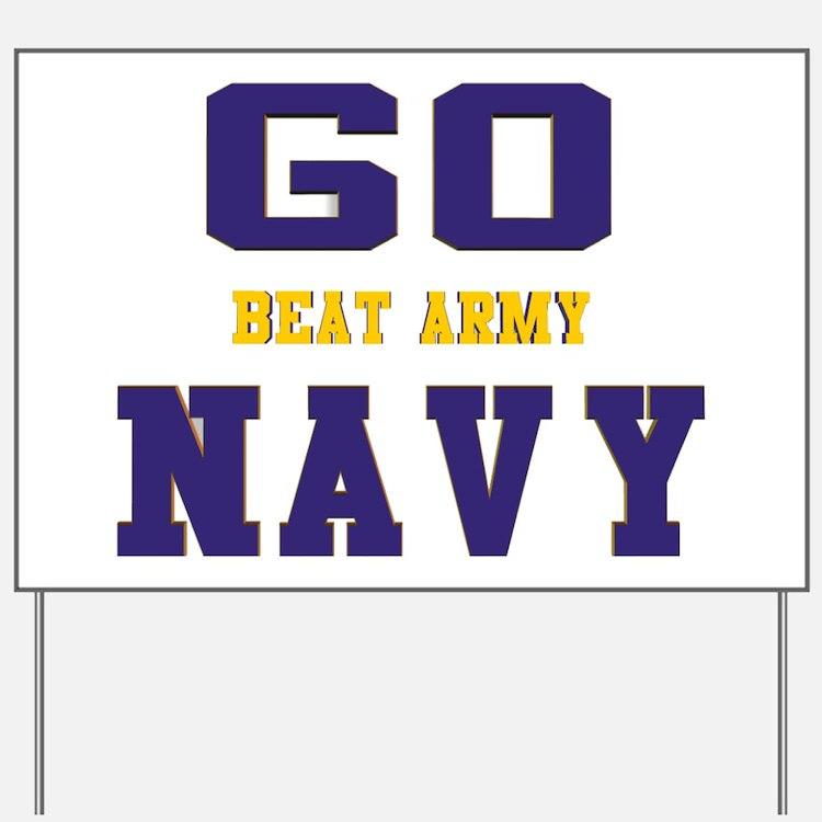 Go Navy, Beat Army! Yard Sign