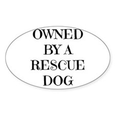 Owned by a Rescue Dog Decal