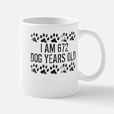 I Am 672 Dog Years Old Mugs
